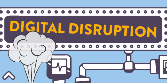 Is digital disruption affecting your organisation?